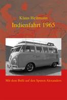 Klaus Heitmann: Indienfahrt 1965