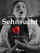 Nataly von Eschstruth: Sehnsucht
