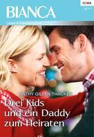 Cathy Gillen Thacker: Drei Kids und ein Daddy zum Heiraten ★★★★