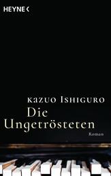 Die Ungetrösteten - Roman