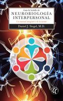 Daniel J. Siegel: Guía de bolsillo de Neurobiología Interpersonal