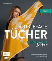 Doubleface-Tücher in Runden stricken - Wendemuster ohne Rückreihen – genial und einfach mit der Steek-Technik