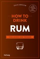 Dave Broom: How to Drink Rum