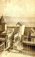 John Ruskin: The Seven Lamps of Architecture