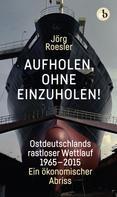 Jörg Roesler: Aufholen, ohne einzuholen! ★★★★★