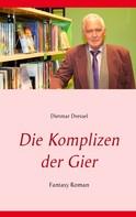 Dietmar Dressel: Die Komplizen der Gier