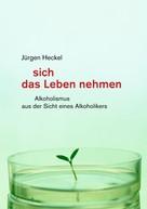 Jürgen Heckel: sich das Leben nehmen