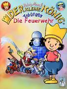 Hedwig Munck: Der kleine König - Tatütata, die Feuerwehr ★★★★★