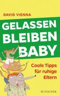 David Vienna: Gelassen bleiben, Baby ★★★★