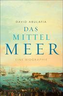 David Abulafia: Das Mittelmeer ★★★★