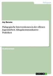 Pädagogische Interventionen in der offenen Jugendarbeit. Alltagskommunikative Praktiken