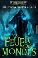 Florian Sußner: Das Feuer des Mondes: Ein Fantasy-Spielbuch