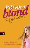 Meg Cabot: Plötzlich blond ★★★★