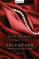 Evie Blake: Valentina 3 - Geheimnisvolle Verführung ★★★★