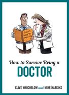 Mike Haskins: How to Survive Being a Doctor