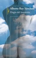 Alberto Ruy Sánchez: Elogio del insomnio