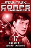 Dayton Ward: Star Trek - Corps of Engineers 17: Fundamente 1 ★★★