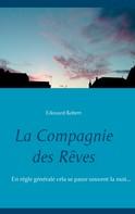 Edouard Robert: La Compagnie des Rêves