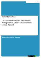 Marion Bornscheuer: Die Verwandtschaft der ästhetischen Prinzipien von Alberto Giacometti und Samuel Beckett