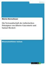 Die Verwandtschaft der ästhetischen Prinzipien von Alberto Giacometti und Samuel Beckett