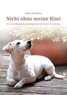 Anke Asselborn: Nicht ohne meine Kiwi ★★★★★