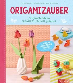Origamizauber - Originelle Ideen Schritt für Schritt gefaltet