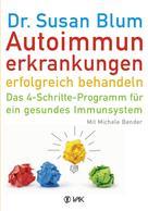 Susan Blum: Autoimmunerkrankungen erfolgreich behandeln