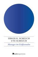 Erwin K. Scheuch: Manager im Größenwahn ★★★★★
