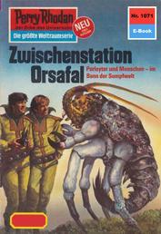 "Perry Rhodan 1071: Zwischenstation Orsafal - Perry Rhodan-Zyklus ""Die kosmische Hanse"""