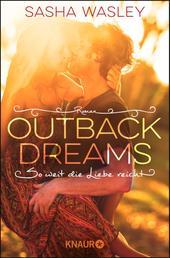 Outback Dreams. So weit die Liebe reicht - Roman