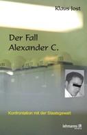 Klaus Jost: Der Fall Alexander C.
