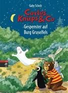 Gaby Scholz: Carlos, Knirps & Co - Gespenster auf Burg Gruselfels ★★★★★