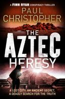 Paul Christopher: The Aztec Heresy