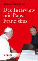 Antonio Spadaro: Das Interview mit Papst Franziskus