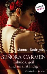 Señora Carmen: Die liebeshungrige Mutter - Erotischer Roman
