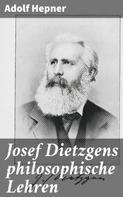 Adolf Hepner: Josef Dietzgens philosophische Lehren