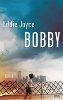Eddie Joyce: Bobby ★★★
