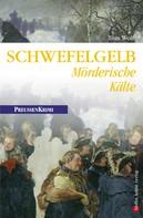 Tom Wolf: Schwefelgelb - Mörderische Kälte ★★★★