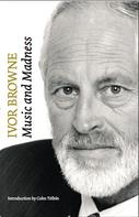 Ivor Browne: Ivor Browne, the Psychiatrist: Music and Madness