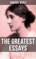Virginia Woolf: The Greatest Essays of Virginia Woolf
