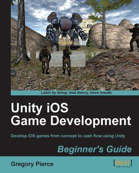 Unity iOS Game Development Beginner's Guide