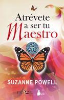 Suzanne Powell: Atrevete a ser tu maestro