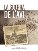 Jaume Burgell i Alsina: La guerra de l'avi