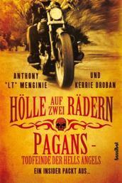 Hölle auf zwei Rädern - Pagans - Todfeinde der Hells Angels - Ein Insider packt aus ...
