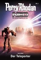 Leo Lukas: Perry Rhodan Neo 3: Der Teleporter ★★★★★