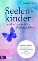 Sereina Heim: Seelenkinder und wie sie in ihrer Familie wirken