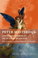 Peter Sloterdijk: Los hijos terribles de la Edad Moderna