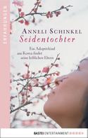 Anneli Schinkel: Seidentochter ★★★★