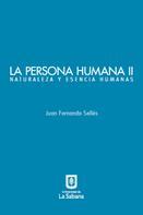 Juan Fernando Sellés: La persona humana parte II. Naturaleza y esencia humanas