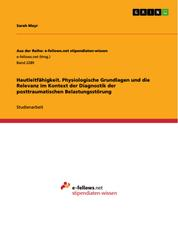 Hautleitfähigkeit. Physiologische Grundlagen und die Relevanz im Kontext der Diagnostik der posttraumatischen Belastungsstörung